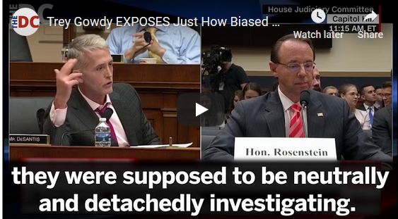 Trey Goudy exposes how corrupt the DOJ had become under Rosenstein